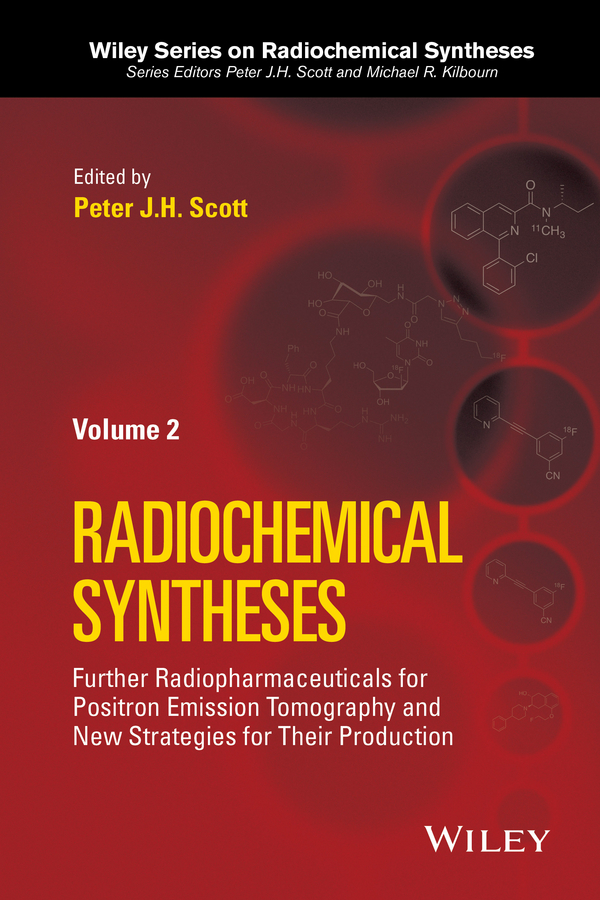 Kilbourn, Michael R. - Radiochemical Syntheses, Volume 2: Further Radiopharmaceuticals for Positron Emission Tomography and New Strategies for Their Production, ebook