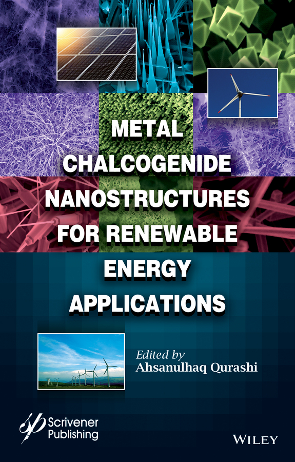 Qurashi, Ahsanulhaq - Metal Chalcogenide Nanostructures for Renewable Energy Applications, ebook
