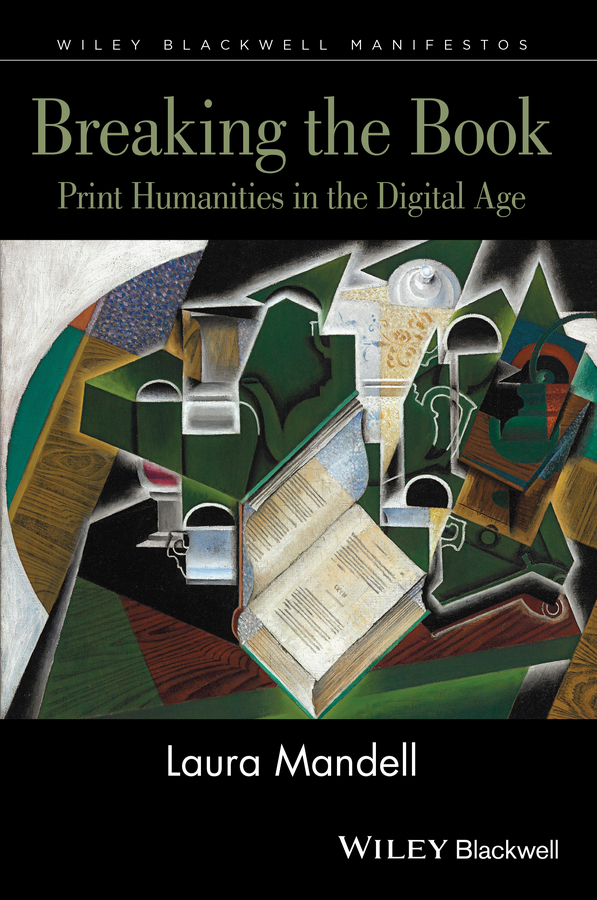 Mandell, Laura - Breaking the Book: Print Humanities in the Digital Age, ebook