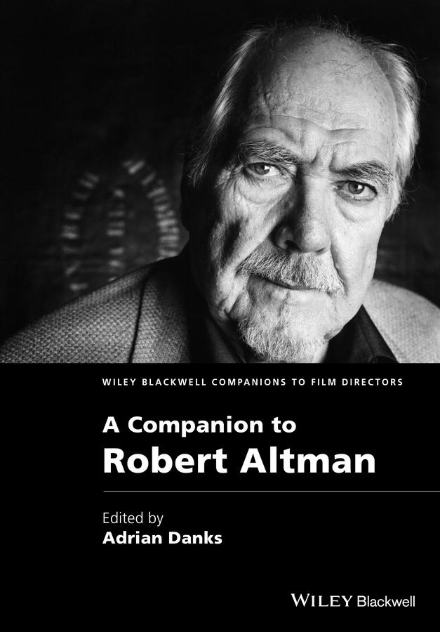 Danks, Adrian - A Companion to Robert Altman, ebook