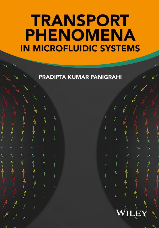 Panigrahi, Pradipta Kumar - Transport Phenomena in Microfluidic Systems, ebook