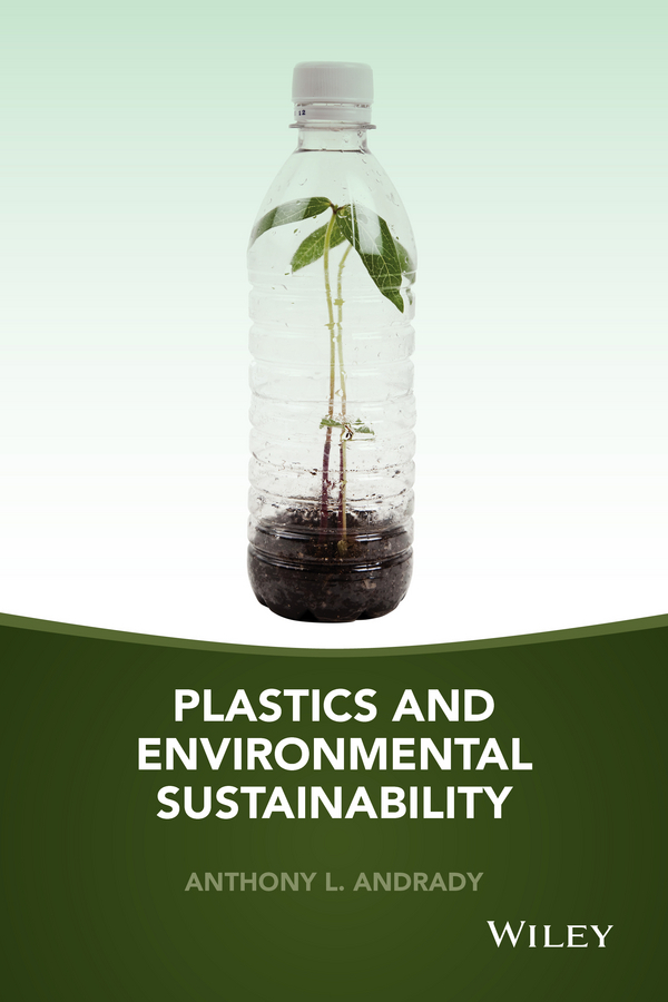 Andrady, Anthony L. - Plastics and Environmental Sustainability, ebook