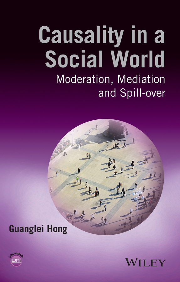 Hong, Guanglei - Causality in a Social World: Moderation, Mediation and Spill-over, ebook