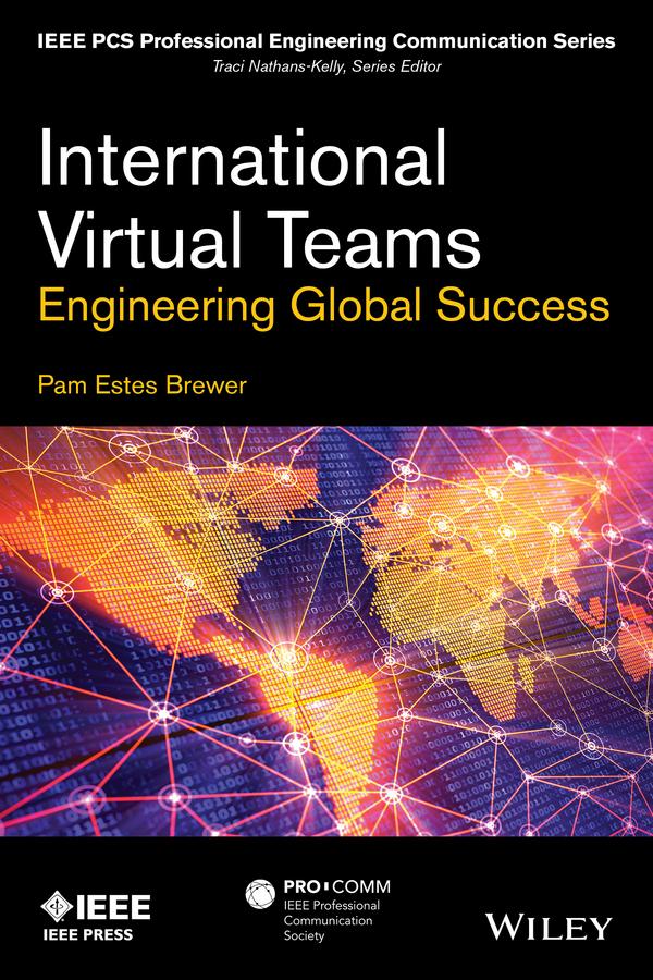 Brewer, Pam Estes - International Virtual Teams: Engineering Global Success, ebook