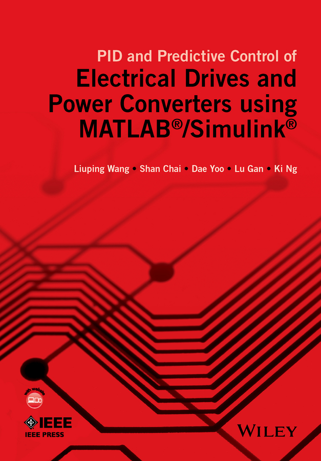 Chai, Shan - PID and Predictive Control of Electrical Drives and Power Converters using MATLAB / Simulink, ebook