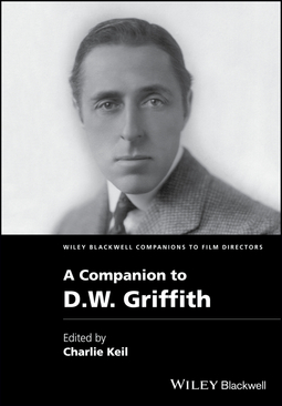 Keil, Charles - A Companion to D. W. Griffith, e-kirja