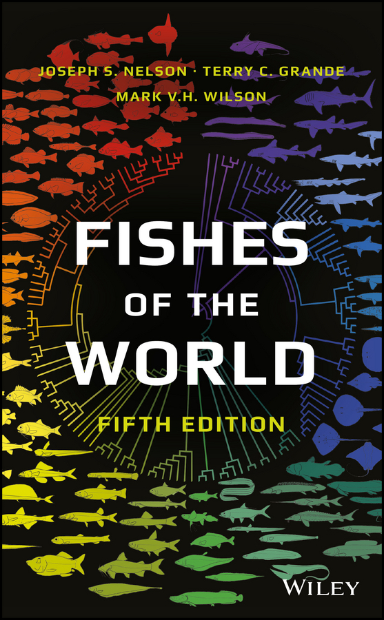 Grande, Terry C. - Fishes of the World, ebook