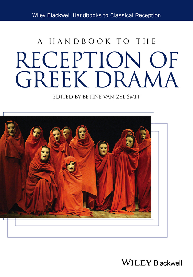 Smit, Betine van Zyl - A Handbook to the Reception of Greek Drama, ebook