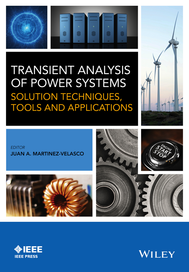 Martinez-Velasco, Juan A. - Transient Analysis of Power Systems: Solution Techniques, Tools and Applications, e-kirja