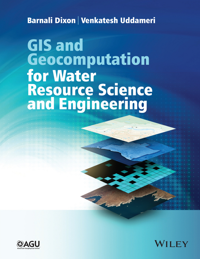 Dixon, Barnali - GIS and Geocomputation for Water Resource Science and Engineering, ebook
