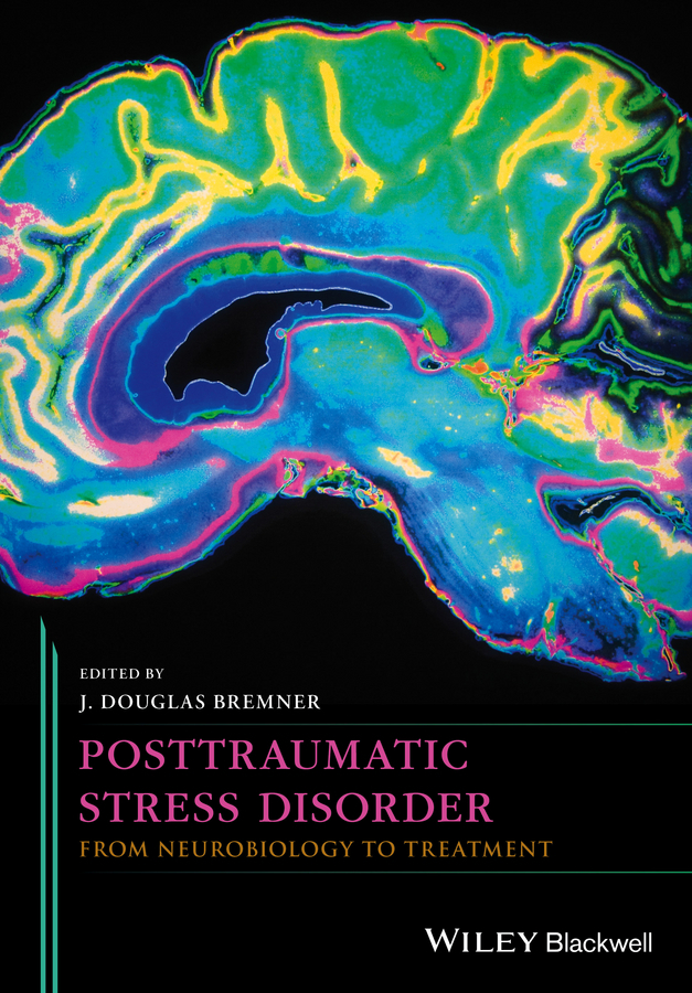 Bremner, J. Douglas - Posttraumatic Stress Disorder: From Neurobiology to Treatment, ebook
