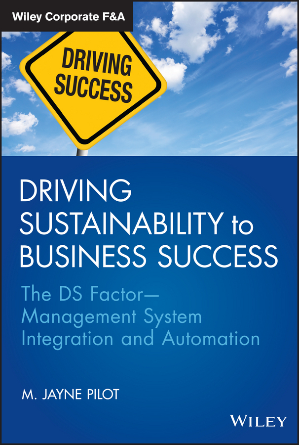 Pilot, M. Jayne - Driving Sustainability to Business Success: The DS FactorManagement System Integration and Automation, ebook