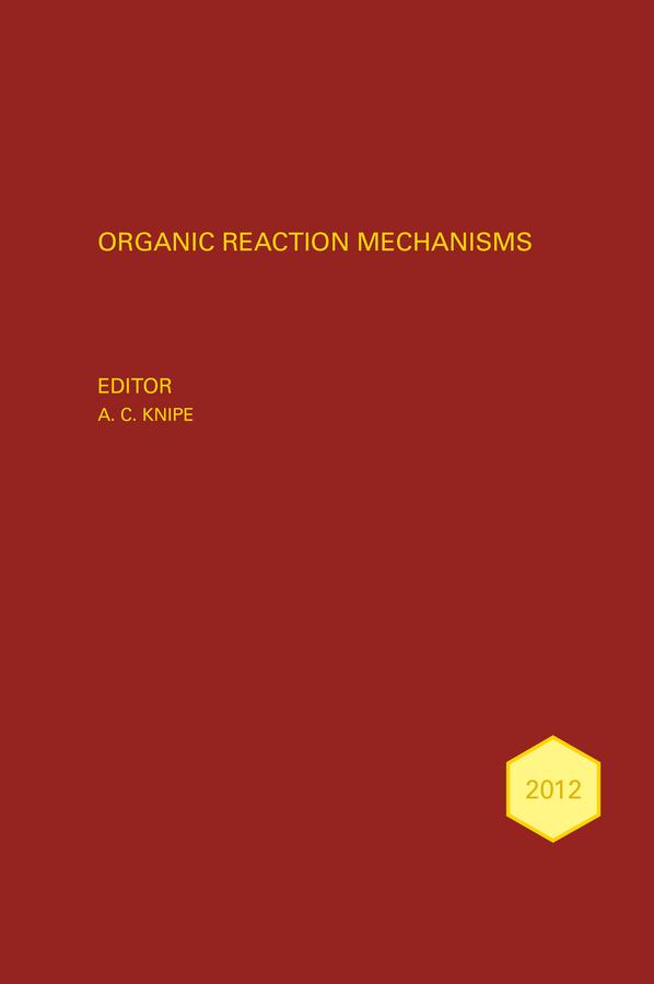 Knipe, A. C. - Organic Reaction Mechanisms, 2012, ebook
