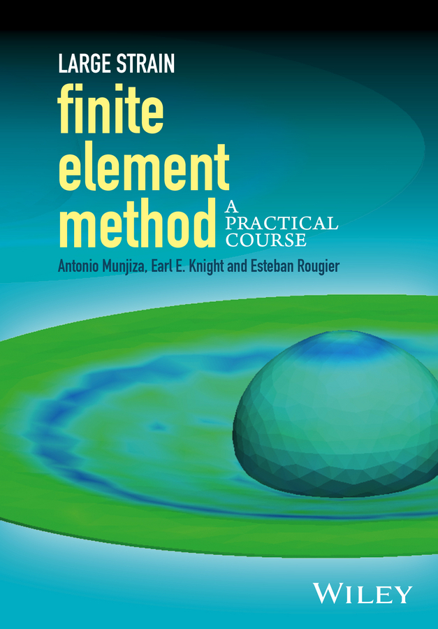 Knight, Earl E. - Large Strain Finite Element Method: A Practical Course, e-bok