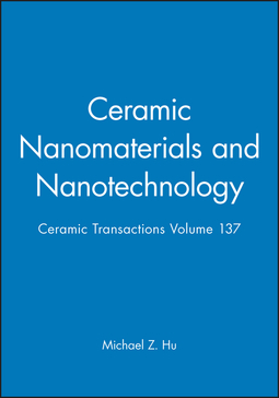Hu, Michael Z. - Ceramic Nanomaterials and Nanotechnology: Ceramic Transactions, Volume 137, ebook