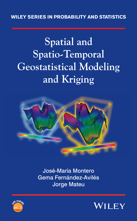 Fernández-Avilés, Gema - Spatial and Spatio-Temporal Geostatistical Modeling and Kriging, ebook