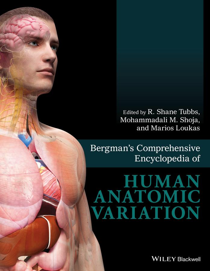 Loukas, Marios - Bergman's Comprehensive Encyclopedia of Human Anatomic Variation, ebook
