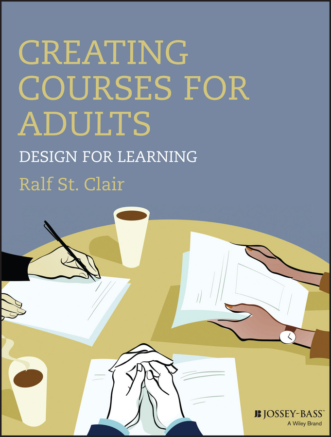 Clair, Ralf St. - Creating Courses for Adults: Design for Learning, ebook
