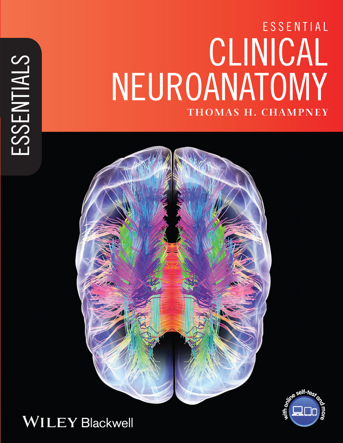 Champney, Thomas - Essential Clinical Neuroanatomy, ebook