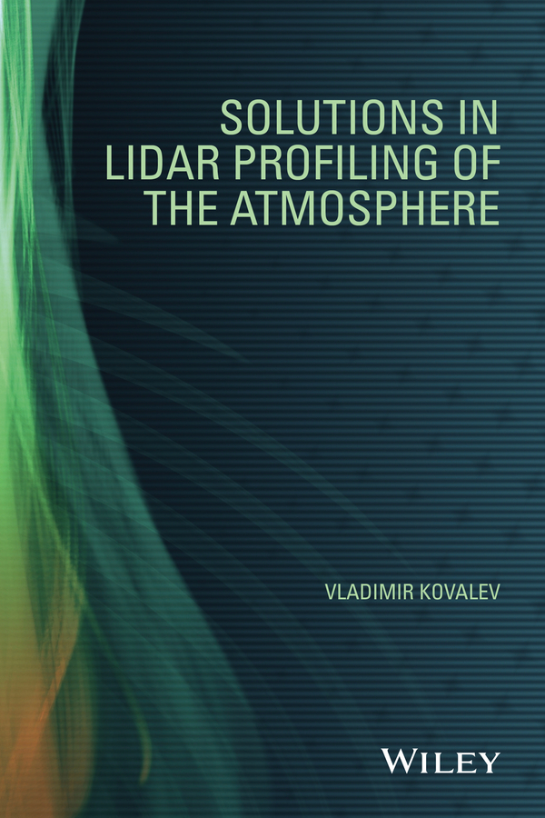 Kovalev, Vladimir A. - Solutions in LIDAR Profiling of the Atmosphere, ebook
