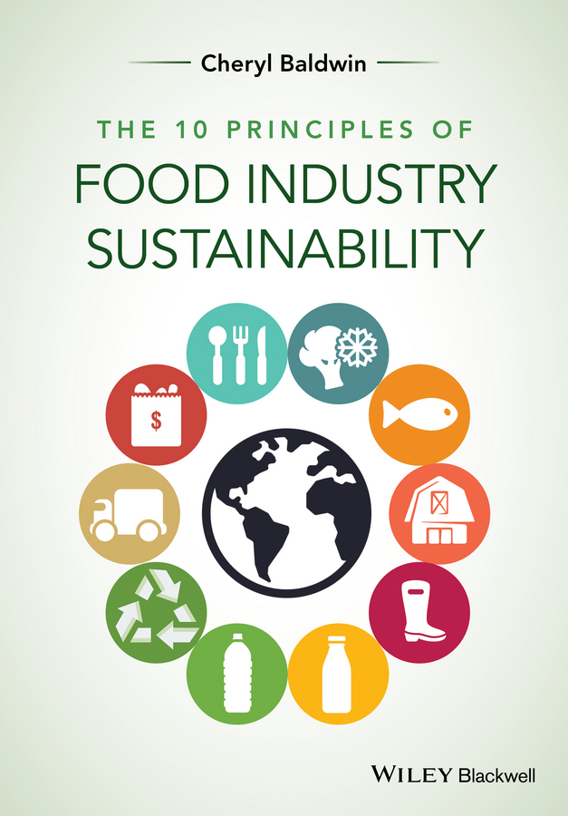 Baldwin, Cheryl J. - The 10 Principles of Food Industry Sustainability, ebook