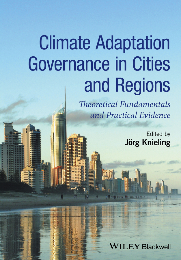 Knieling, Jörg - Climate Adaptation Governance in Cities and Regions: Theoretical Fundamentals and Practical Evidence, ebook