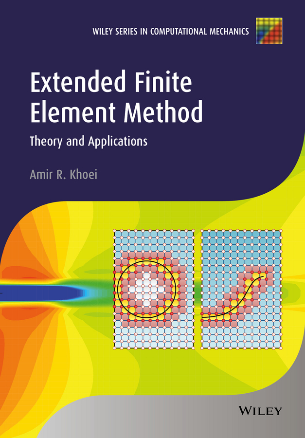 Khoei, Amir R. - Extended Finite Element Method: Theory and Applications, ebook