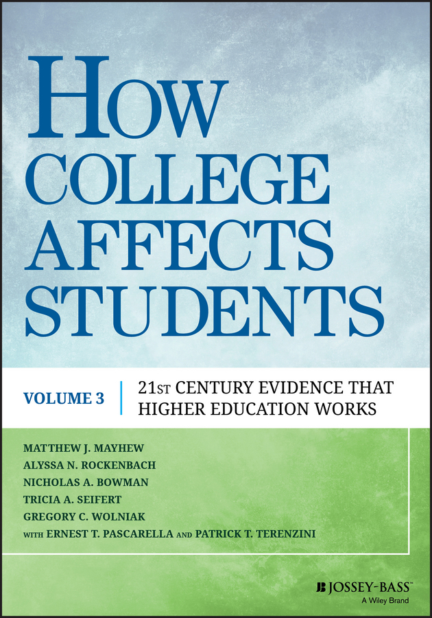 Bowman, Nicholas A. - How College Affects Students: 21st Century Evidence that Higher Education Works, ebook
