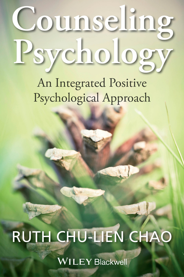 Chao, Ruth Chu-Lien - Counseling Psychology: An Integrated Positive Psychological Approach, ebook