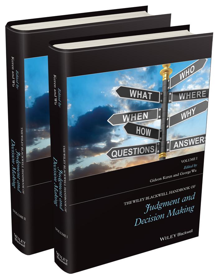 Keren, Gideon - The Wiley Blackwell Handbook of Judgment and Decision Making, 2 Volume Set, ebook