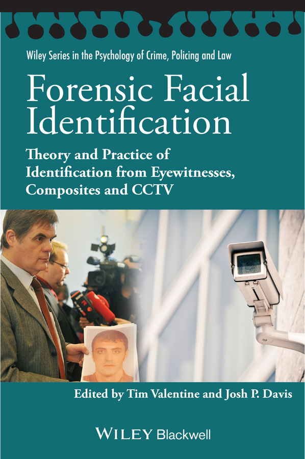 Davis, Josh P - Forensic Facial Identification: Theory and Practice of Identification from Eyewitnesses, Composites and CCTV, ebook