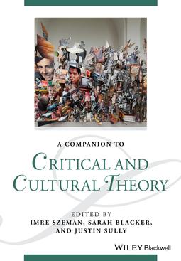 Blacker, Sarah - A Companion to Critical and Cultural Theory, e-bok