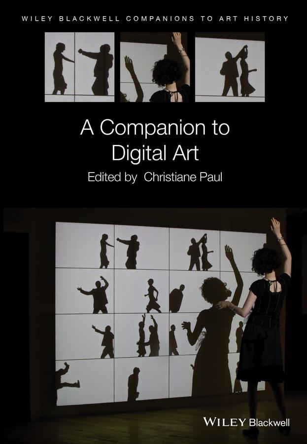 Paul, Christiane - A Companion to Digital Art, ebook