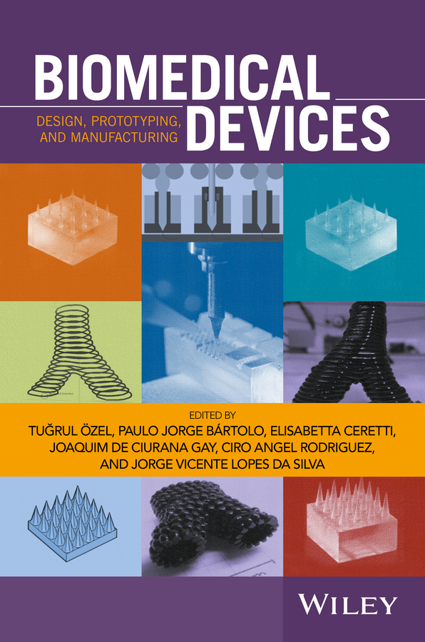 Bártolo, Paolo Jorge - Biomedical Devices: Design, Prototyping, and Manufacturing, ebook