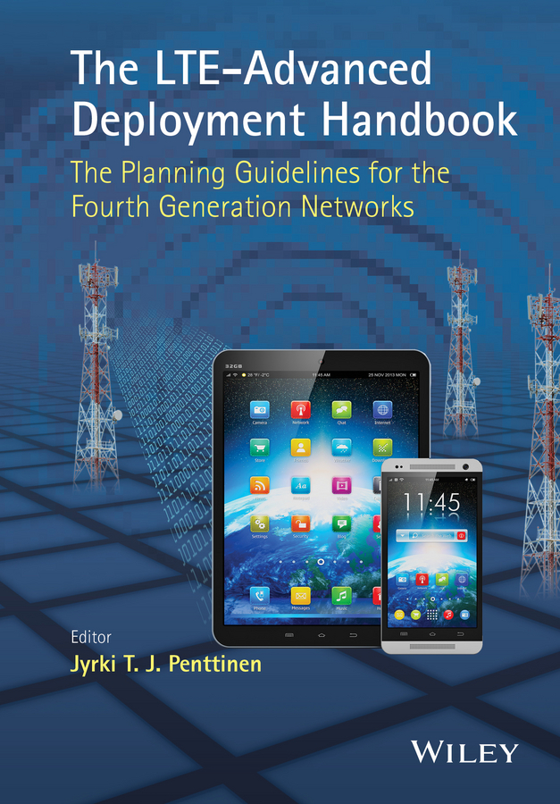Penttinen, Jyrki T. J. - The LTE-Advanced Deployment Handbook: The Planning Guidelines for the Fourth Generation Networks, ebook