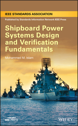 Islam, Mohammed M. - Shipboard Power Systems Design and Verification Fundamentals, ebook