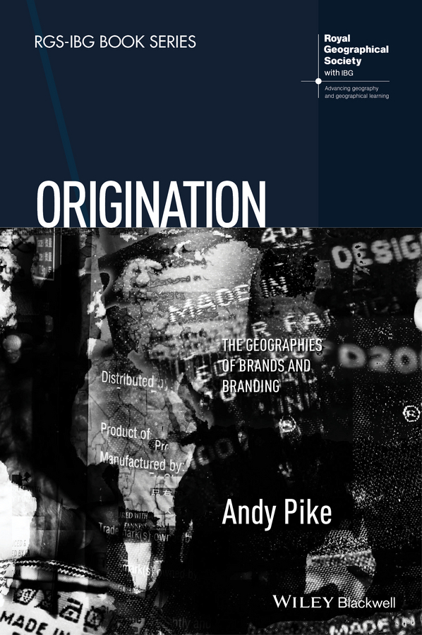 Pike, Andy - Origination: The Geographies of Brands and Branding, e-bok