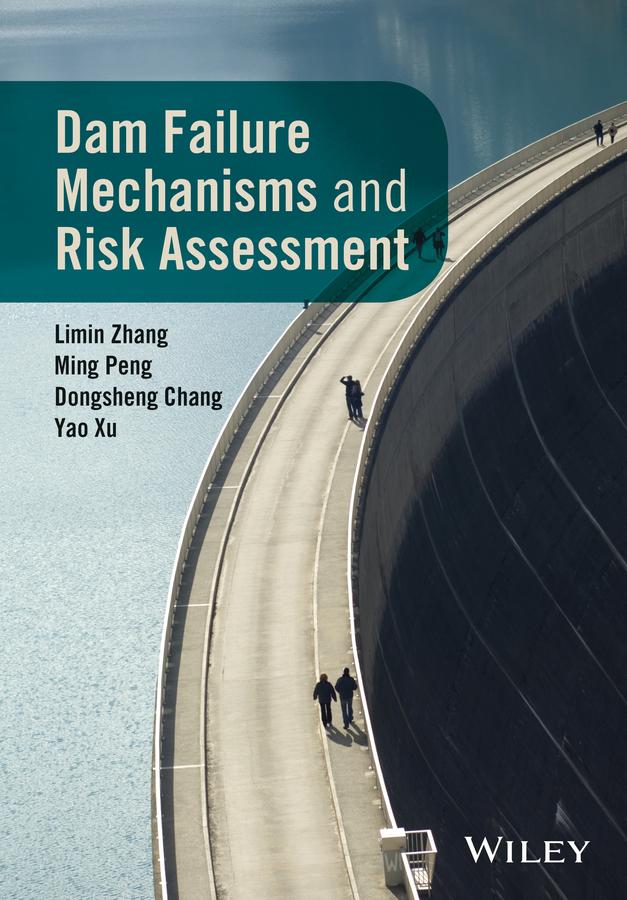 Chang, Dongshegn - Dam Failure Mechanisms and Risk Assessment, ebook