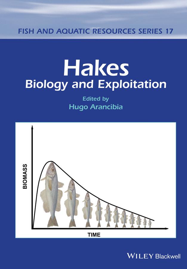 Arancibia, Hugo - Hakes: Biology and Exploitation, ebook
