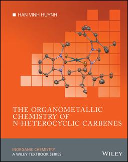 Huynh, Han Vinh - The Organometallic Chemistry of N-heterocyclic Carbenes, ebook