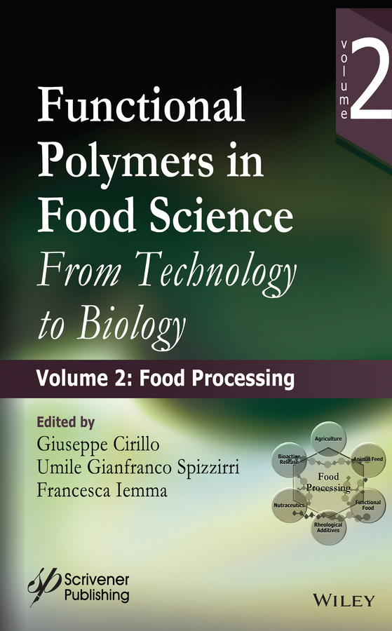 Cirillo, Giuseppe - Functional Polymers in Food Science: From Technology to Biology, Volume 2: Food Processing, ebook