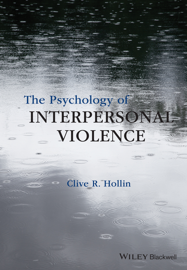 Hollin, Clive R. - The Psychology of Interpersonal Violence, ebook