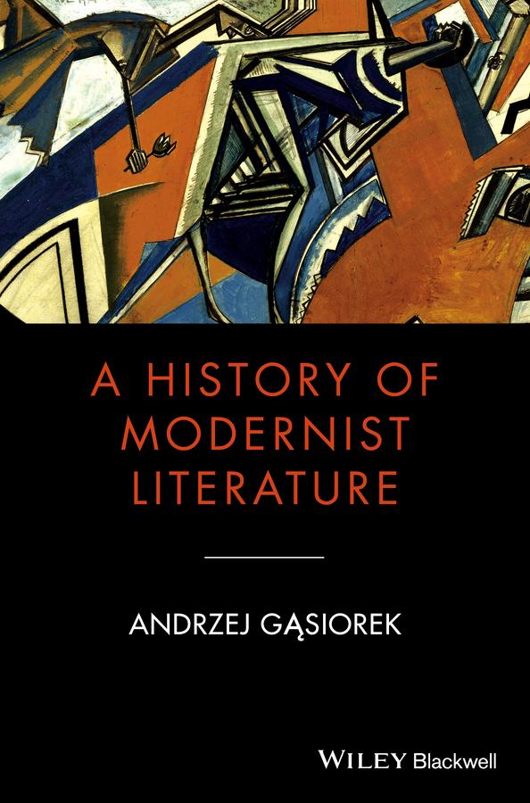 Gasiorek, Andrzej - A History of Modernist Literature, ebook