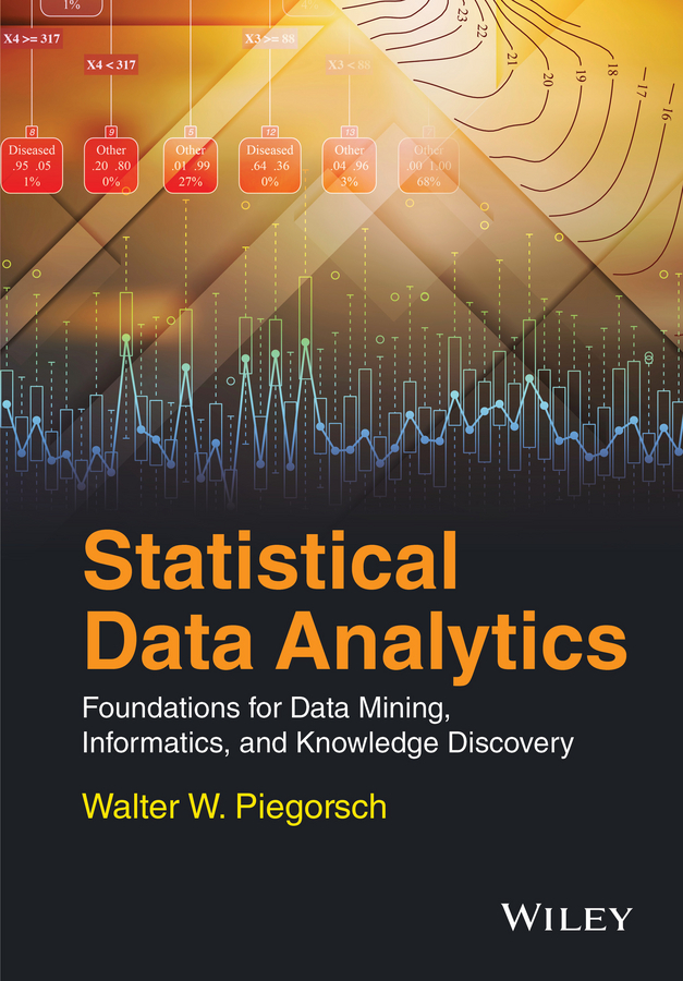 Piegorsch, Walter W. - Statistical Data Analytics: Foundations for Data Mining, Informatics, and Knowledge Discovery, ebook