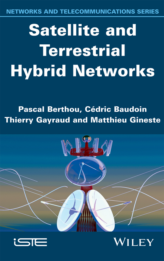 Baudoin, Cédric - Satellite and Terrestrial Hybrid Networks, ebook