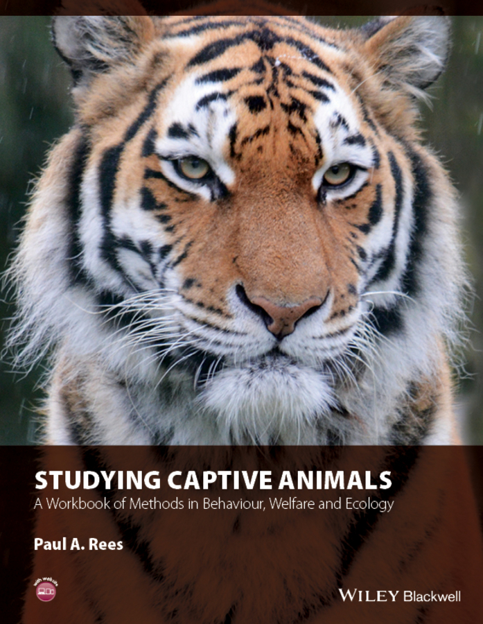 Rees, Paul A. - Studying Captive Animals: A Workbook of Methods in Behaviour, Welfare and Ecology, e-bok