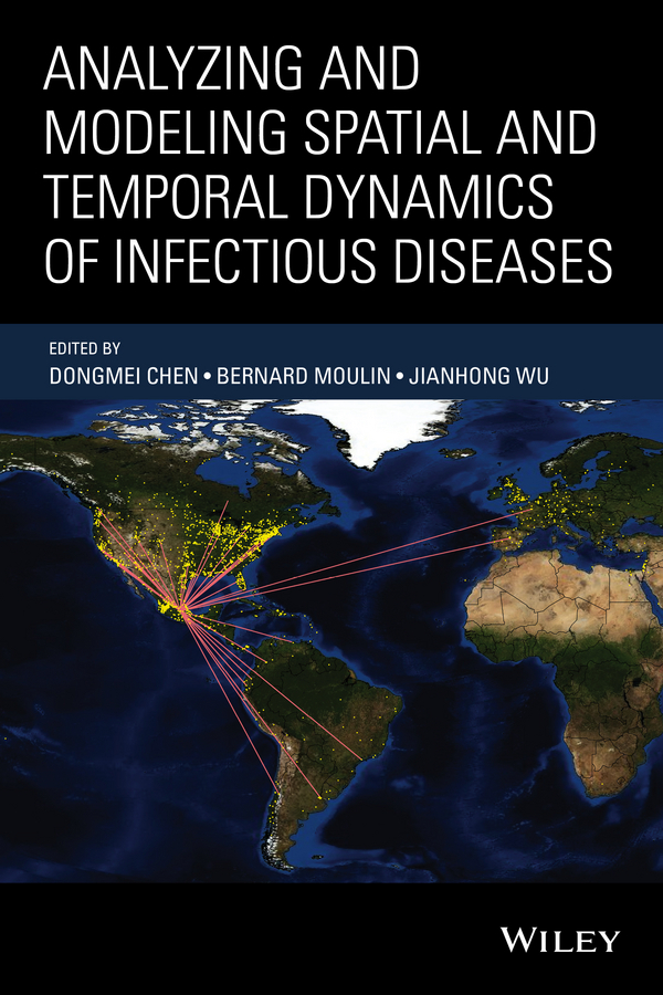 Chen, Dongmei - Analyzing and Modeling Spatial and Temporal Dynamics of Infectious Diseases, ebook