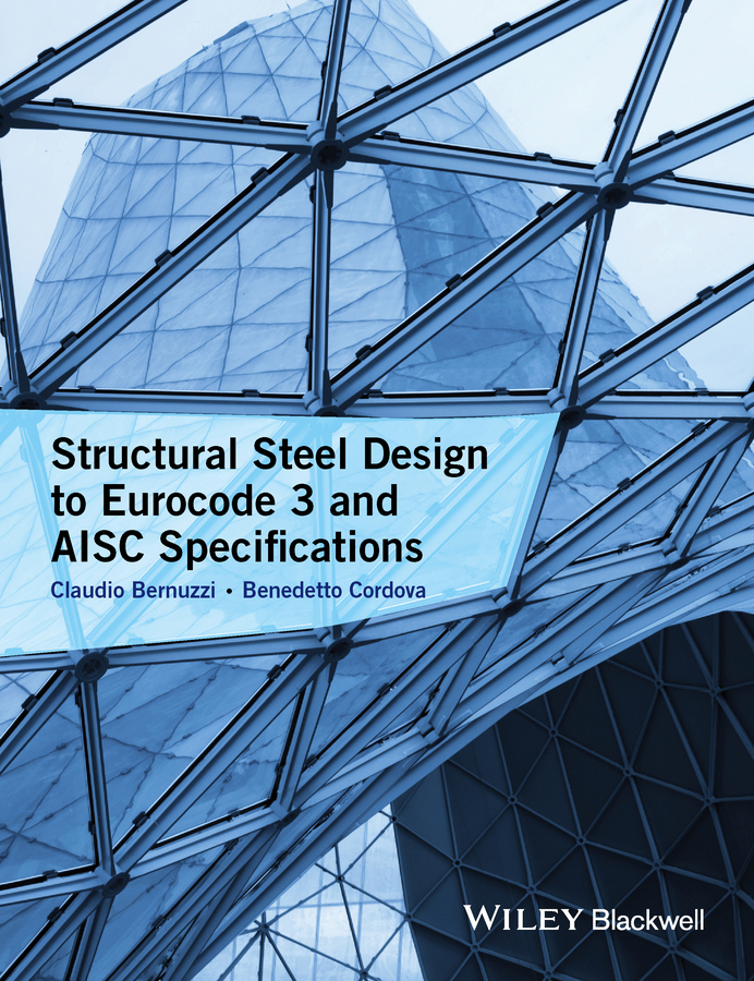 Bernuzzi, Claudio - Structural Steel Design to Eurocode 3 and AISC Specifications, ebook