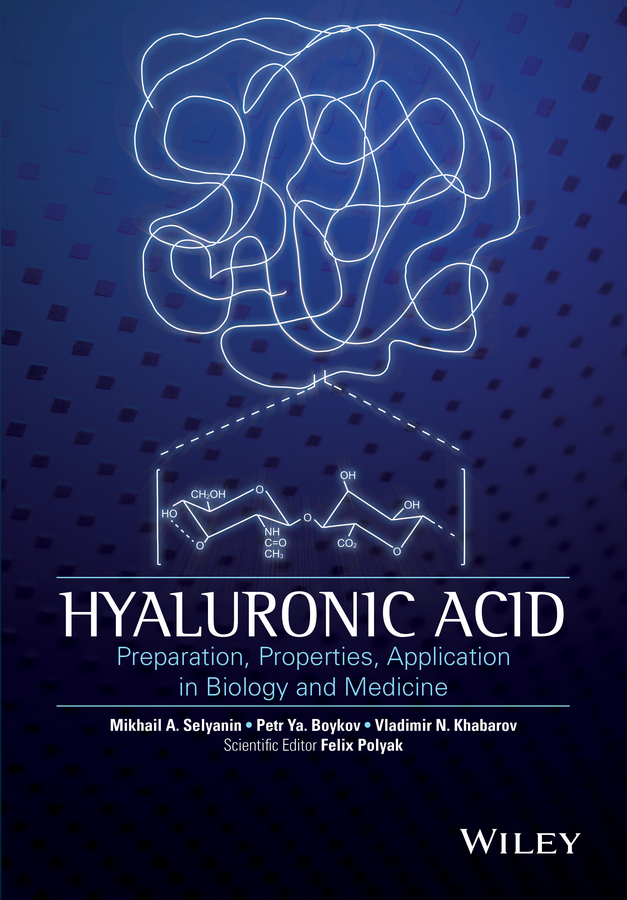 Boykov, P. Y. - Hyaluronic Acid: Production, Properties, Application in Biology and Medicine, ebook