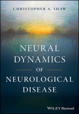 Shaw, Christopher A. - Neural Dynamics of Neurological Disease, ebook